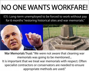 no one wants workfare (IDS and war memorials, CWP)
