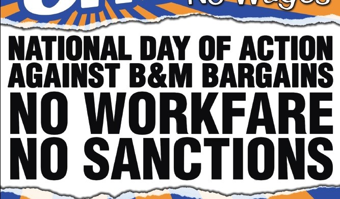 Image for Saturday 27th June, National Day of Action against B&M Bargains – the DWP's pet exploiter